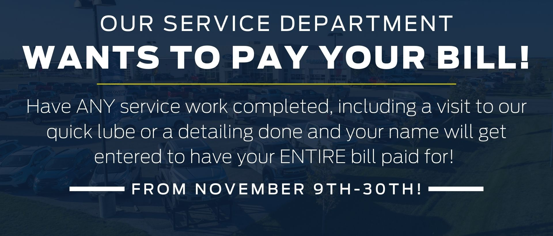 Copy Of Copy Of Our Service Department Wants To Pay Your Bill!