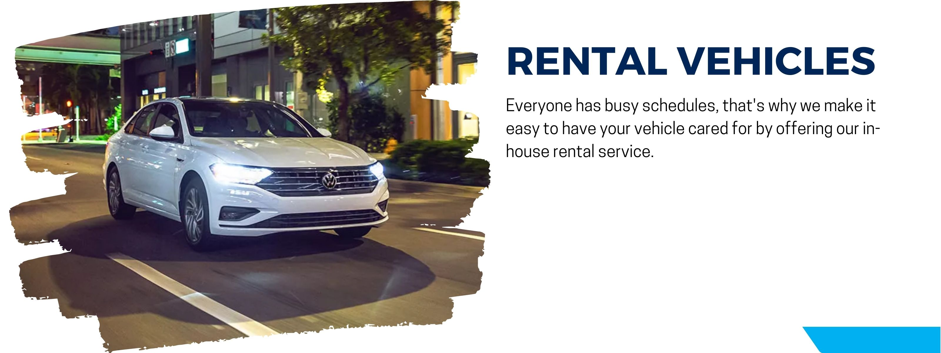 we offer a rental service to help with your busy schedule
