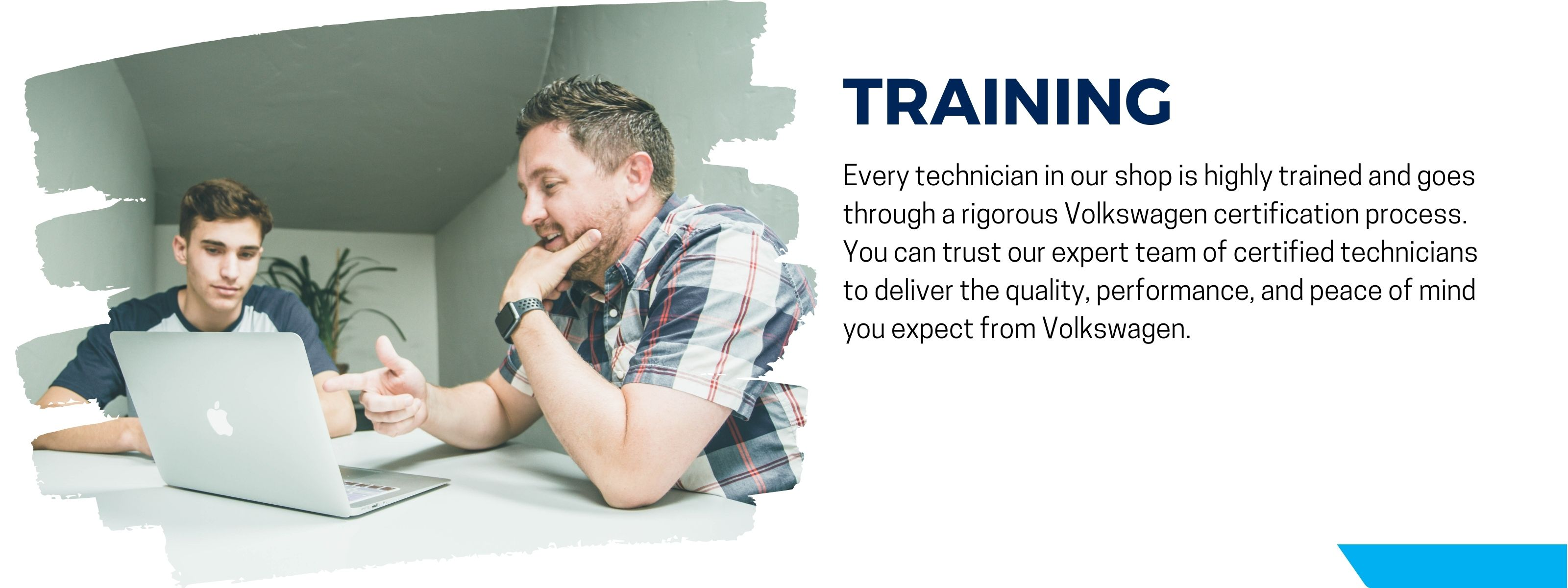 our technicians go through extensive training to make sure they know your VW