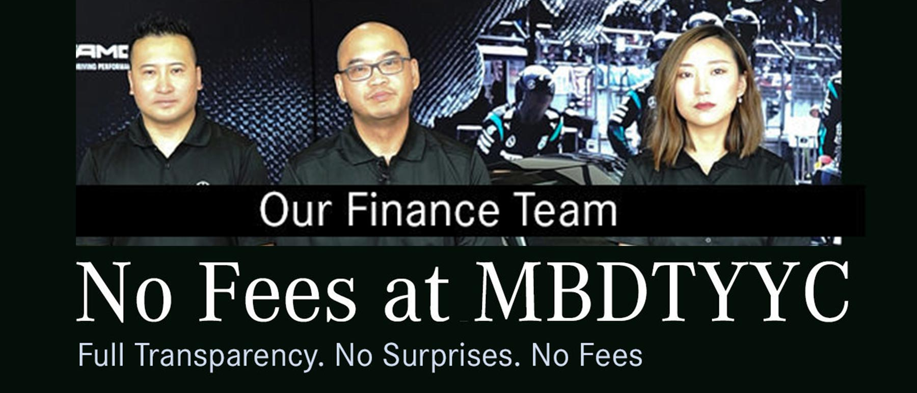"Mercedes-Benz Downtown Calgary finance team with text: ""No Fees at MBDTYCC, Full Transparency. No Surprises. No Fees."""