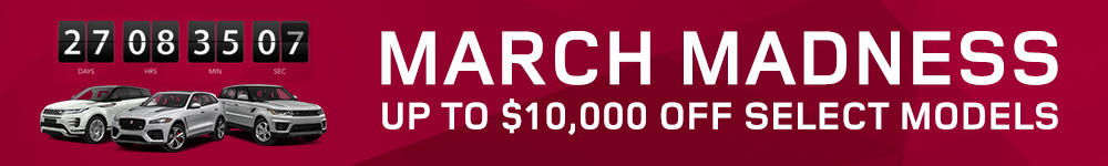 March Madness Up To $10,000 Off Select Models