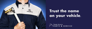 Trust the Name - Acura Parts and Service