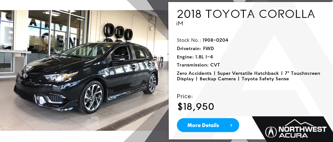 2018 Toyota Corolla iM | Pre-owned Specials at Northwest Acura in Calgary